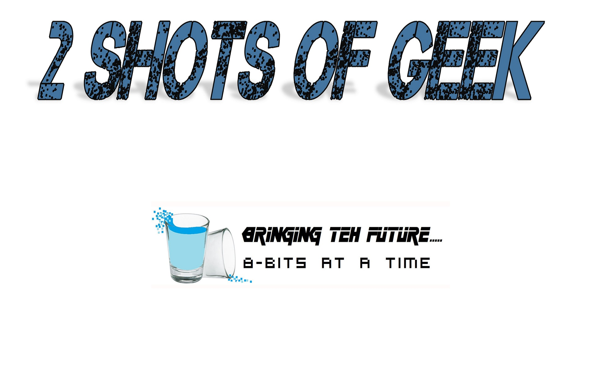 2 Shots of Geek